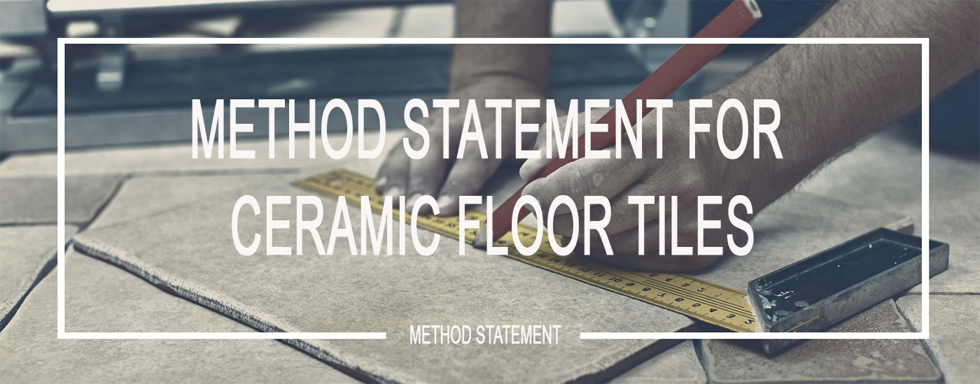 Method Statement For Ceramic Floor Tiles Qaqc Construction